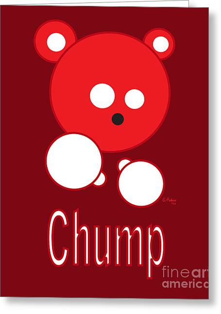 Chump Greeting Card by Cesar Pacheco