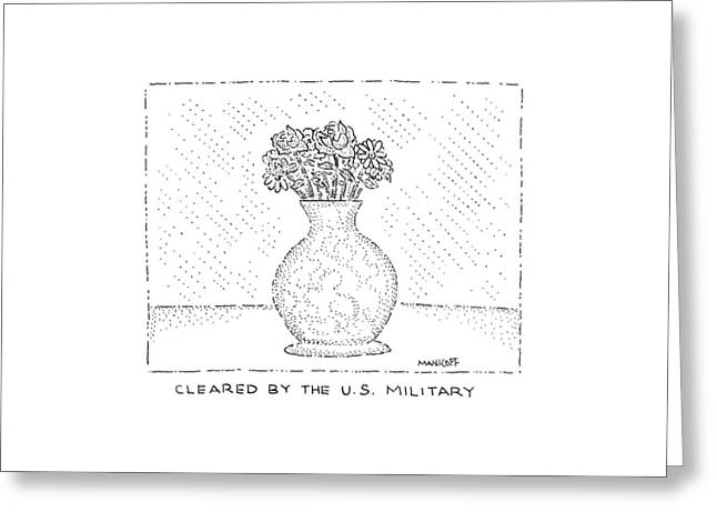 Cleared By The U.s. Military Greeting Card by Robert Mankoff