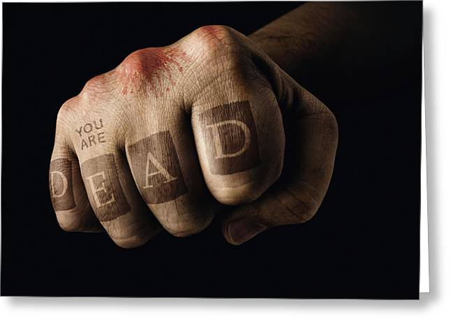 Clenched Fist With 'you Are Dead' Greeting Card