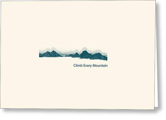 Climb Every Mountain Greeting Card