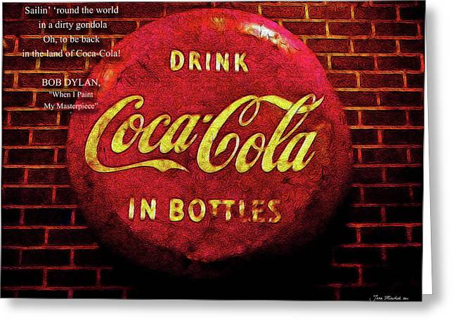 Coca Cola Dylan Quote Greeting Card by Joan  Minchak