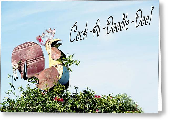 Cock A Doodle Doo Greeting Card by Barbara Snyder