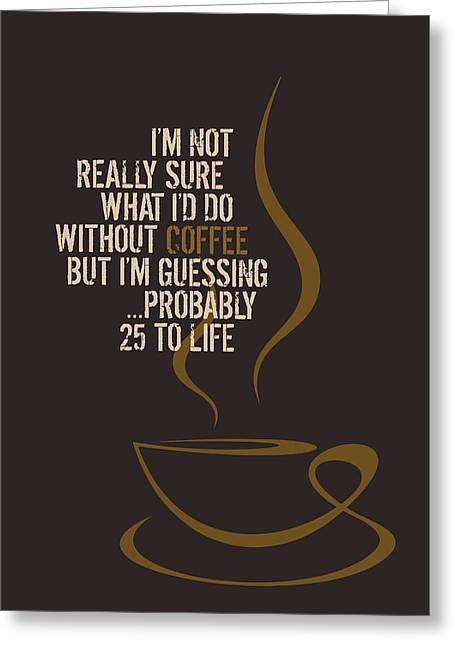 Coffee Mania Greeting Card by Helena Kay