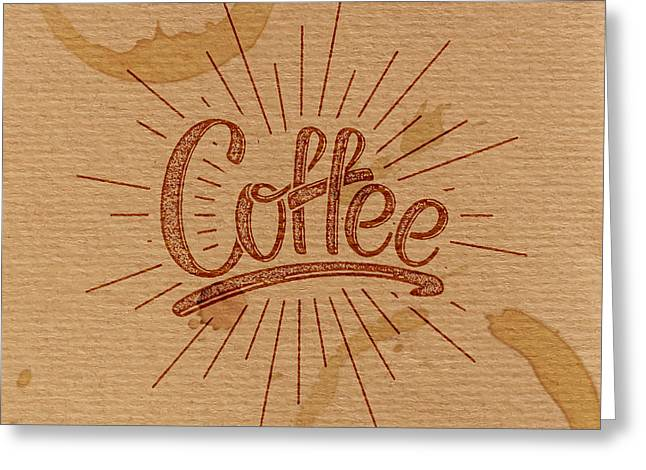 Coffee. Vector Illustration. Lettering Greeting Card