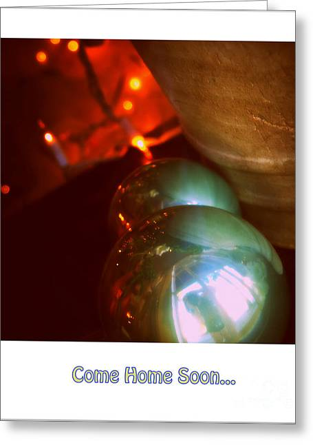 Come Home Soon... Greeting Card