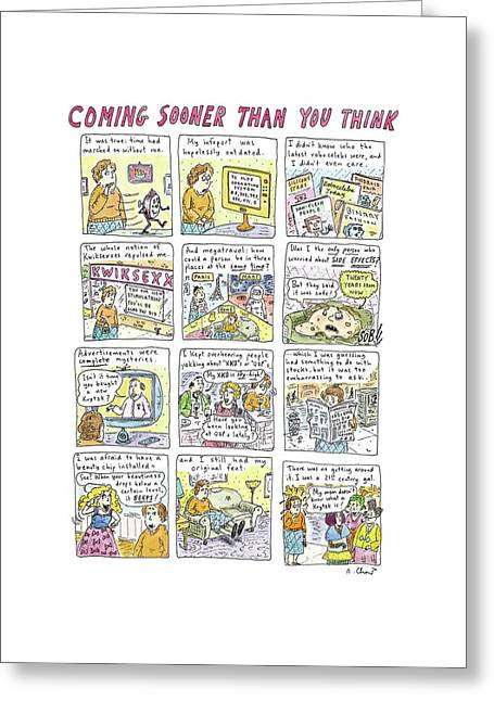 Coming Sooner Than You Think Greeting Card by Roz Chast