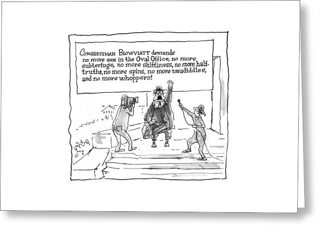 'congressman Blowviatt Demands No More Sex Greeting Card by George Booth