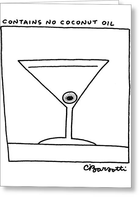 Contains No Coconut Oil Greeting Card by Charles Barsotti