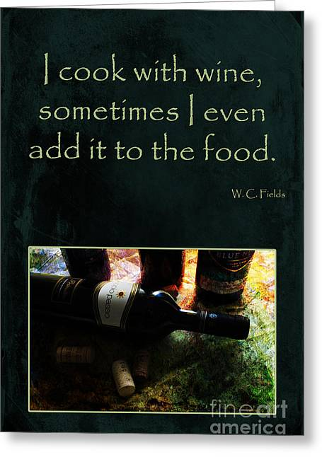 Cook With Wine Greeting Card by Randi Grace Nilsberg