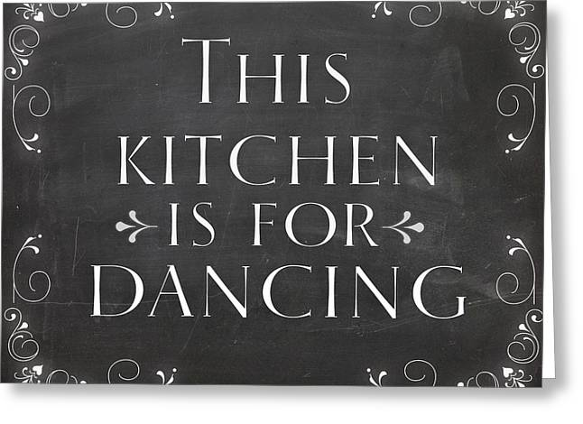Country Decor This Kitchen Is For Dancing Greeting Card by Natalie Skywalker