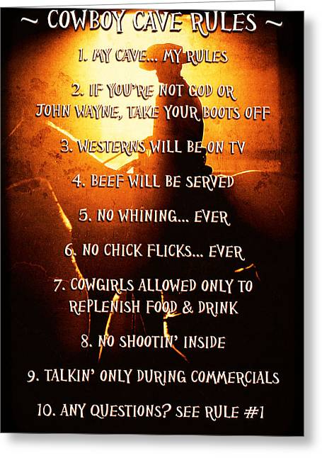 Cowboy Cave Rules By Lincoln Rogers Greeting Card by Lincoln Rogers