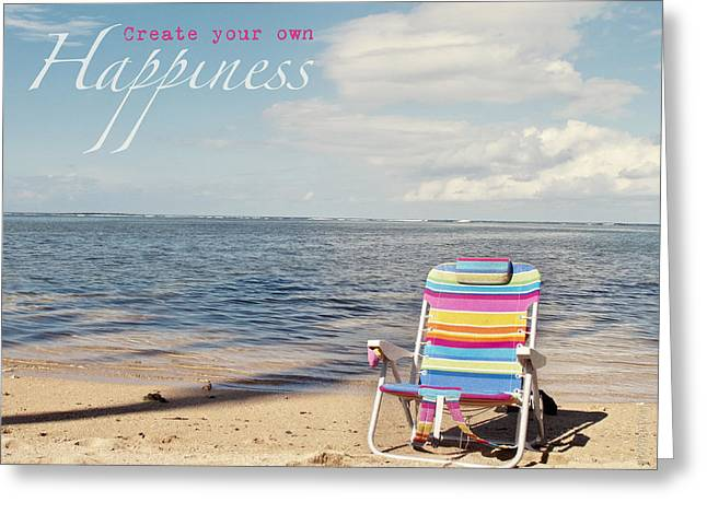 Create Your Own Happiness Greeting Card