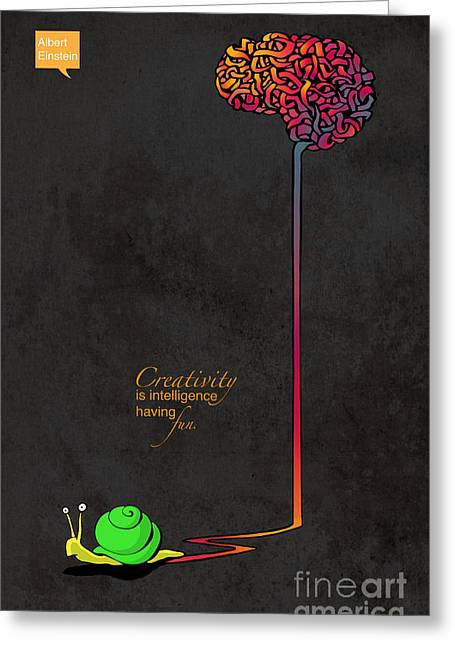 Creativity Is Intelligence Having Fun Greeting Card
