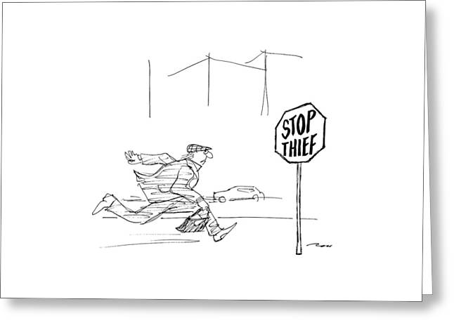 Criminal Runs Past Stop Sign Reading Stop Thief Greeting Card by Al Ross
