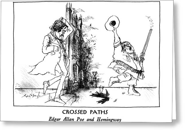 Crossed Paths Edgar Allan Poe And Hemingway Greeting Card by Ronald Searle