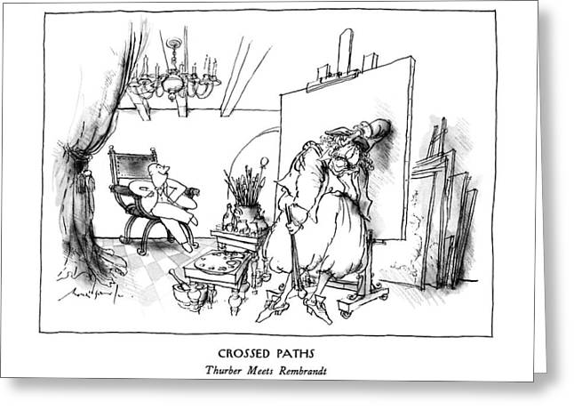 Crossed Paths Thurber Meets Rembrandt Greeting Card by Ronald Searle