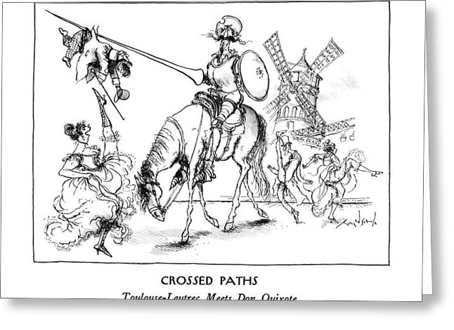 Crossed Paths Toulouse-lautrec Meets Don Quixote Greeting Card by Ronald Searle