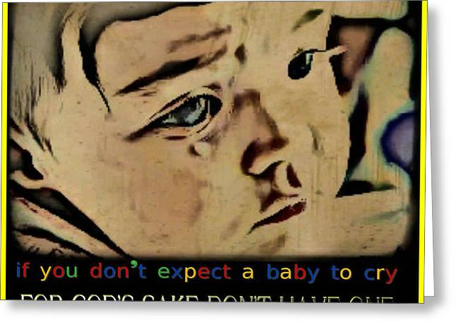 Cry Baby Greeting Card by Liggyzighat
