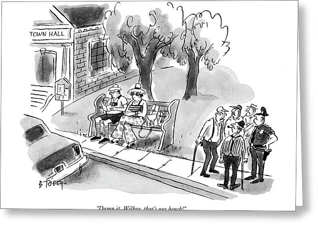 Damn It, Wilbur, That's Our Bench! Greeting Card by Barney Tobey