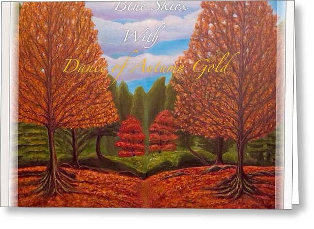 Dance Of Autumn Gold With Blue Skies With Text And Frame Greeting Card by Kimberlee Baxter