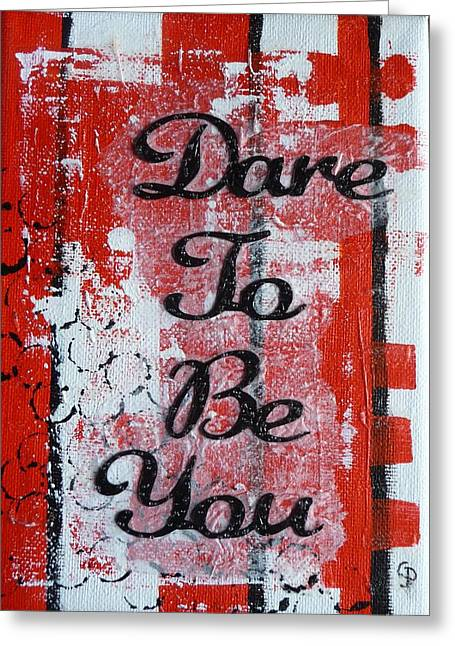 Dare To Be You - 3 Greeting Card