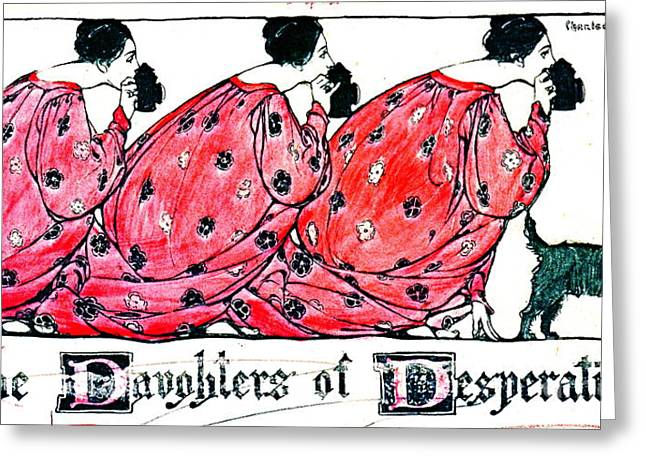 Daughters Of Desperation 1903 Greeting Card by Padre Art