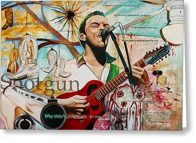 Dave Matthews Shotgun Greeting Card by Joshua Morton