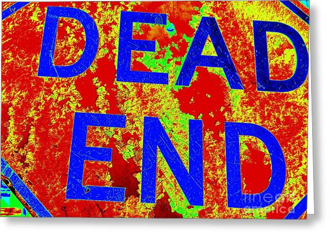Dead End Greeting Card by Ed Weidman