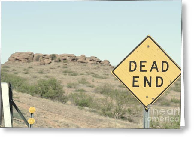 Greeting Card featuring the photograph Dead End by Utopia Concepts