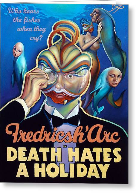 Fredricsh Arc In Death Hates A Holiday Greeting Card by Patrick Anthony Pierson
