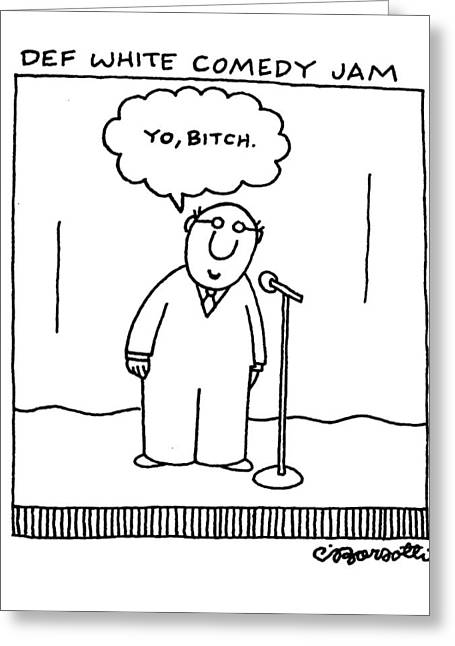 Def White Comedy Jam Greeting Card by Charles Barsott