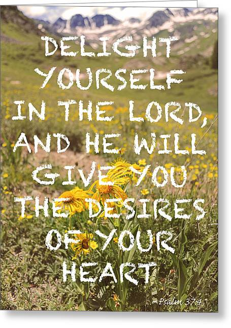 Delight Yourself In The Lord Greeting Card by Aaron Spong