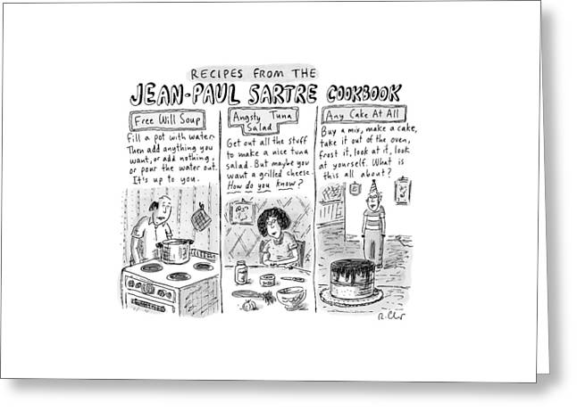 Descriptions Of Jean-paul Sartre Cookbook Recipes Greeting Card by Roz Chast