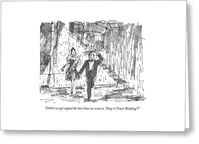 Didn't We Get Sopped The Last Time We Went Greeting Card by Michael Crawford
