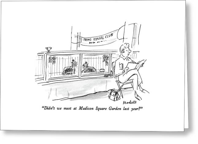 Didn't We Meet At Madison Square Garden Last Year? Greeting Card by Frank Modell