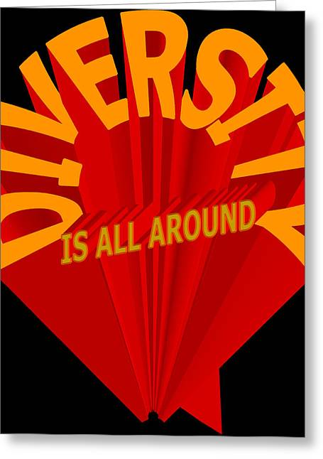 Diversity Is All Around Greeting Card by Pharris Art
