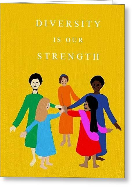 Diversity Is Our Strength Greeting Card by Alice Butera