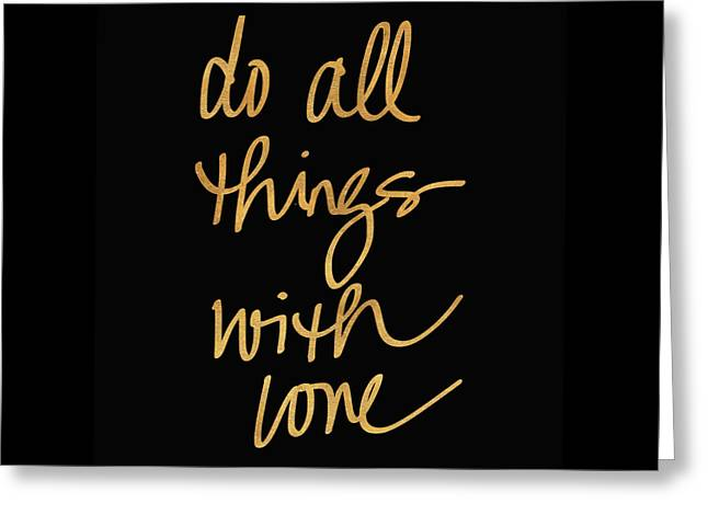 Do All Things With Love On Black Greeting Card by South Social Studio