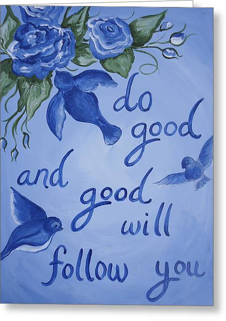 Do Good Greeting Card by Leslie Manley