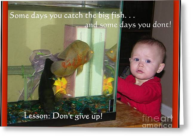 Do Not Give Up Greeting Card by Bobbee Rickard