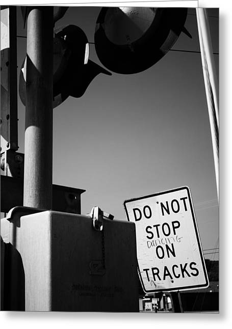Greeting Card featuring the photograph Do Not Stop Dancing On Tracks by Jason Politte