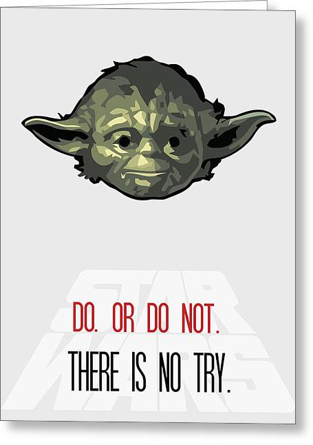Do Or Do Not There Is No Try Greeting Card