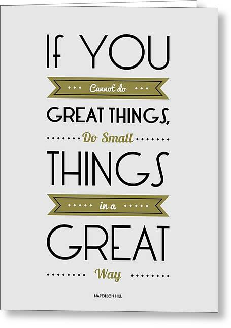 Do Small Things In A Great Way Napoleon Hill Motivational Quotes Poster Greeting Card