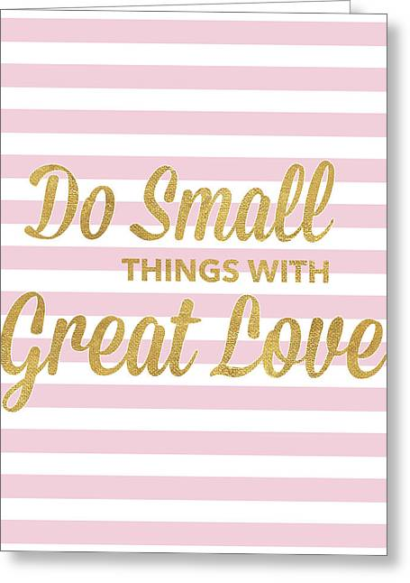 Do Small Things With Great Love Greeting Card