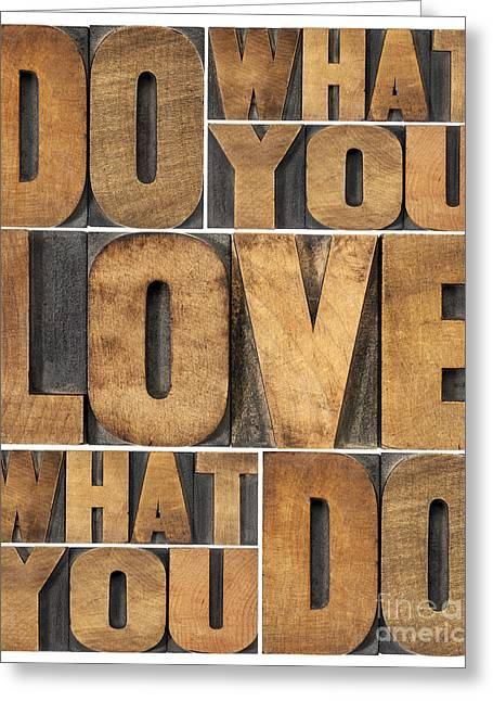 Greeting Card featuring the photograph Do What You Love by Marek Uliasz