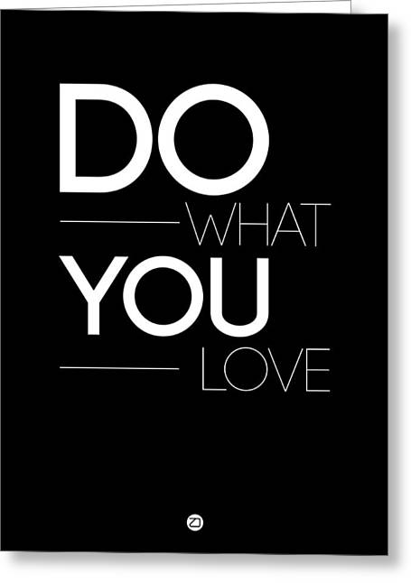 Do What You Love Poster 1 Greeting Card by Naxart Studio