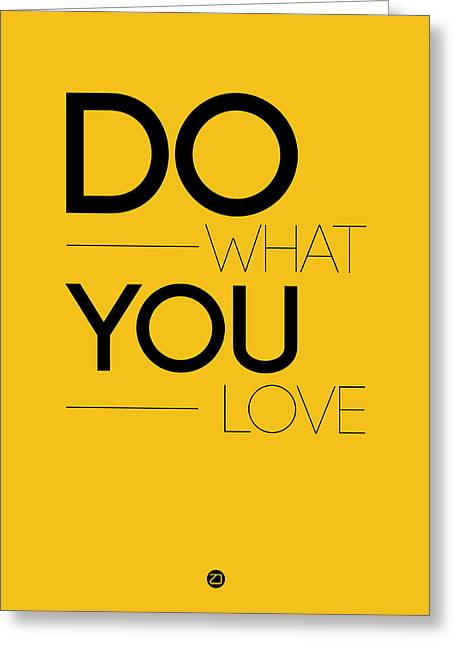 Do What You Love Poster 2 Greeting Card by Naxart Studio