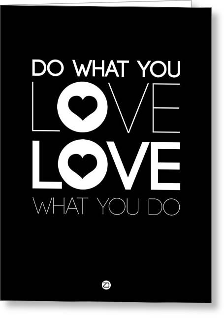 Do What You Love What You Do 1 Greeting Card by Naxart Studio