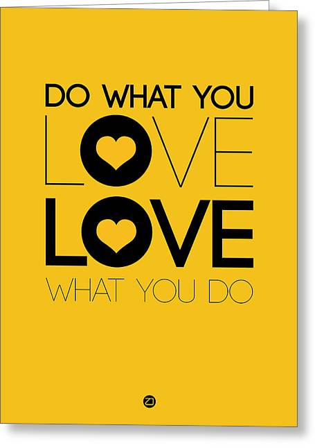 Do What You Love What You Do 2 Greeting Card by Naxart Studio