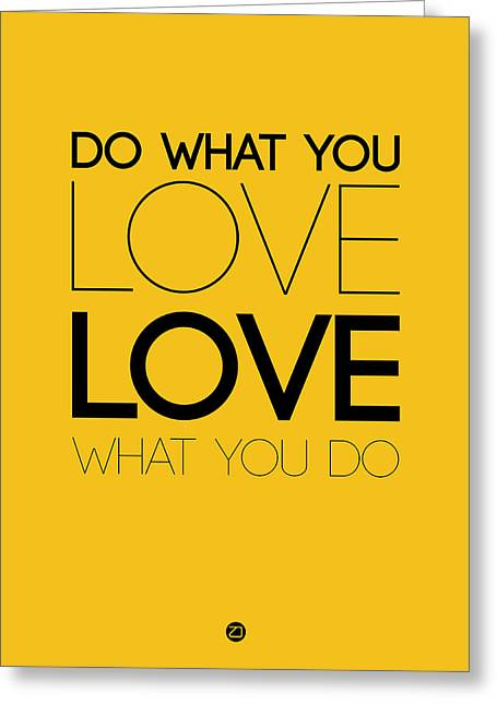 Do What You Love What You Do 6 Greeting Card by Naxart Studio